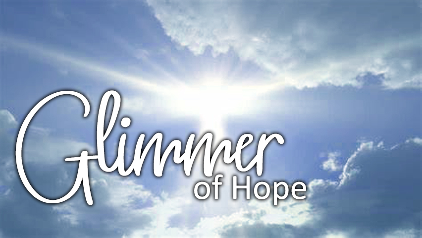 Homily Highlights: GLIMMER OF HOPE